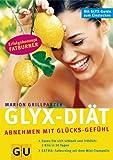 Die GLYX-Diät. Abnehmen mit Glücks-Gefühl title=