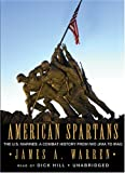 American Spartans - The U.S. Marines: A Combat History from Iwo Jima to Iraq
