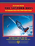 img - for To War with the Yoxford Boys: The Complete Story of the 357th Fighter Group by Merle Olmsted (2004-04-01) book / textbook / text book