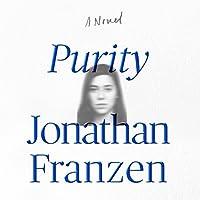 Purity: A Novel Hörbuch von Jonathan Franzen Gesprochen von: Jenna Lamia, Dylan Baker, Robert Petkoff