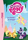 My Little Pony 04 - La chasse au dragon