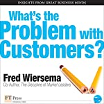 What's the Problem with Customers? | Fred Wiersema