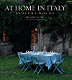 At Home in Italy: Under the Summer Sun Massimo Listri