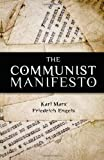 The Communist Manifesto by Karl Marx, Friedrich Engels