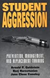 Student Aggression: Prevention, Management, and Replacement Training