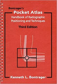 bontrager kenneth l textbook of radiographic positioning and related anatomy