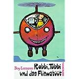 """Robbi, Tobbi und das Fliewat��tvon """"Boy Lornsen"""""""