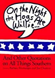 img - for On the Night the Hogs Ate Willie: And Other Quotations on All Things Southern book / textbook / text book