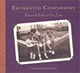 Enchanted Companions : Stories of Dolls in Our Lives