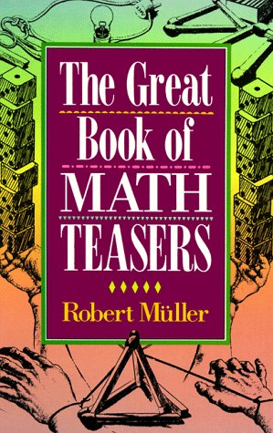 The Great Book of Math Teasers: Mental Gymnastics