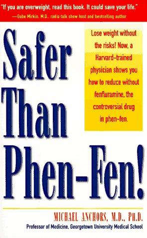 Safer Than Phen-Fen!, Michael Anchors M.D. Ph.D.
