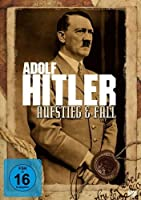 Adolf Hitler - Aufstieg & Fall