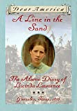 A Line in the Sand : The Alamo Diary of Lucinda Lawrence : Gonzales, Texas, 1836 (Dear America Series) (0590394665) by Garland, Sherry