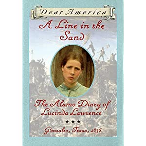 Dear America: A Line in the Sand: The Alamo Diary of
