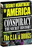 Conspiracy - The Secret History: The Secret Heartbeat of America, The C.I.A. and Drugs