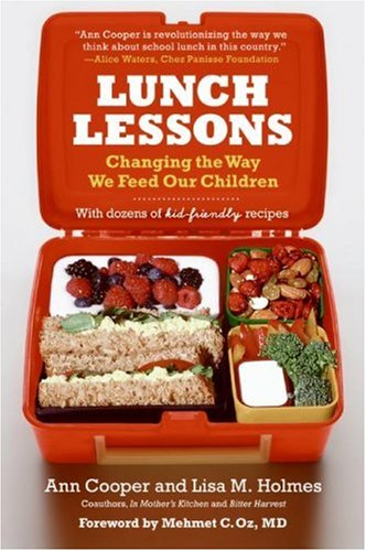 Lunch Lessons: Changing the Way We Feed Our Children (Amazon affiliate link)