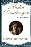 img - for Nadia Boulanger: A Life in Music by Leonie Rosenstiel (1998-03-17) book / textbook / text book