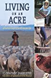 img - for Living on an Acre: A Practical Guide to the Self-Reliant Life book / textbook / text book