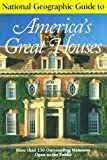 National Geographic Guide to Americas Great Houses (0792274245) by Wiencek, Henry