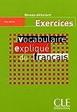 echange, troc Reine Mimran - Vocabulaire expliqué du français : Exercices niveau débutant