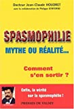 Spasmophilie, mythe ou ralit... Comment s'en sortir ?