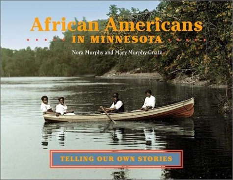 African Americans in Minnesota: Telling Our Own Stories (People of the Heartland)
