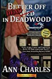 Better Off Dead in Deadwood (Deadwood Mystery Series) (Volume 4)