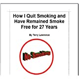 How I Quit Smoking and Have Remained Smoke Free for 27 Years ~ Terry Lawrence