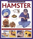 How to Look After Your Hamster: A Pra...