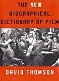 The New Biographical Dictionary of Film (0375411283) by David Thomson