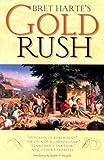 Bret Hartes Gold Rush