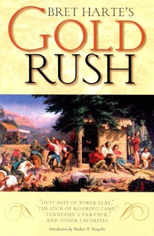 Image for Bret Hartes Gold Rush : Outcasts of Poker Flat, the Luck of Roaring Camp, Tennessees Partner, & Other Favorites
