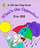 What's the Opposite?: A Lift-the-Flap Book (Spot books) (0140549668) by Hill, Eric