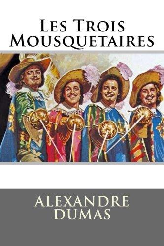 Les Trois Mousquetaires: Plein (French Edition)