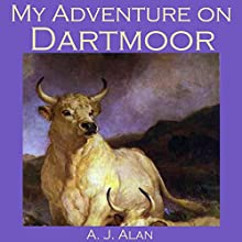 My Adventure on Dartmoor (       UNABRIDGED) by A. J. Alan Narrated by Cathy Dobson