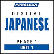 Japanese Phase 1, Unit 01: Learn to Speak and Understand Japanese with Pimsleur Language Programs Audiobook by  Pimsleur