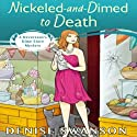 Nickled-and-Dimed to Death: A Devereaux's Dime Store Mystery, Book 2 (       UNABRIDGED) by Denise Swanson Narrated by Maia Guest
