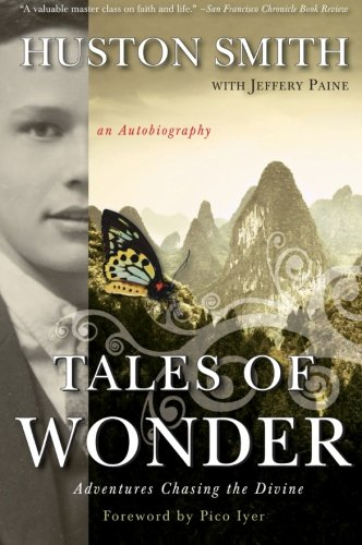 Tales of Wonder: Adventures Chasing the Divine, an...