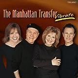 echange, troc the manhattan transfert - vibrate