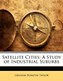 Satellite Cities: A Study of Industrial Suburbs