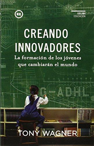 Creando Innovadores: La formación de los jóvenes que cambiarán el mundo
