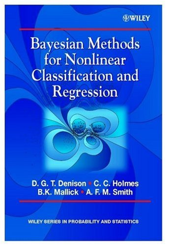 # Bayesian Methods for Nonlinear Classification and Regression (Wiley Series in Probability and Statistics)