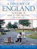 History Of England, Volume 2 (1688 To The Present)- (Value Pack w/MySearchLab) (5th Edition) (0205701086) by Roberts, Clayton