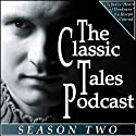 The Classic Tales Podcast, Season Two Audiobook by Charles Dickens, Joseph Conrad, P. G. Wodehouse Narrated by BJ Harrison