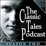 The Classic Tales Podcast, Season Two | Charles Dickens,Joseph Conrad,P. G. Wodehouse