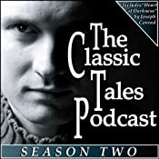 The Classic Tales Podcast, Season Two | [Charles Dickens, Joseph Conrad, P.G. Wodehouse]
