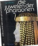 Die Juwelen Der Pharaonen (3779640589) by Cyril Aldred