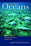 Killing Our Oceans: Dealing with the Mass Extinction of Marine Life