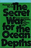 img - for The secret war for the ocean depths: Soviet-American rivalry for mastery of the seas book / textbook / text book