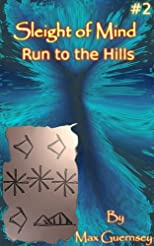 Sleight of Mind #2: Run to the Hills
